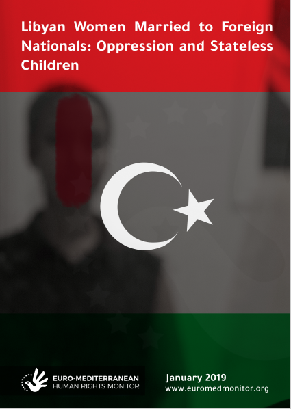 Libyan Women Married to Foreign Nationals: Oppression and Stateless Children