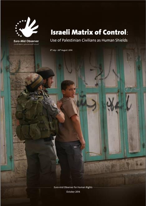 Israeli Matrix of Control: Use of Palestinian Civillians as Human Shields