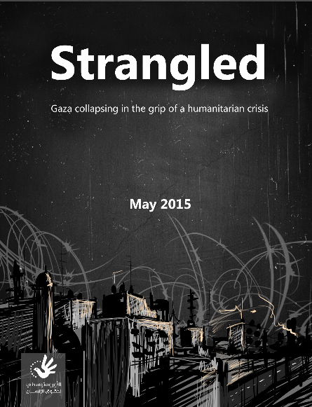 Strangled: Gaza Collapsing in the Grip of a Humanitarian Crisis