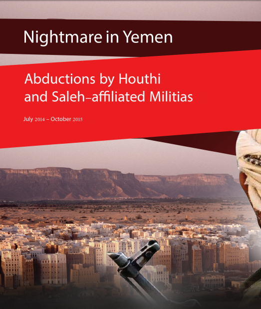 Nightmare in Yemen: Abductions by Houthi and Saleh - affiliated Militias