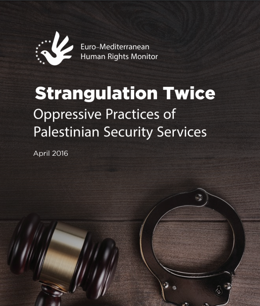 Strangulation Twice: Oppressive Practices of  Palestinian Security Services