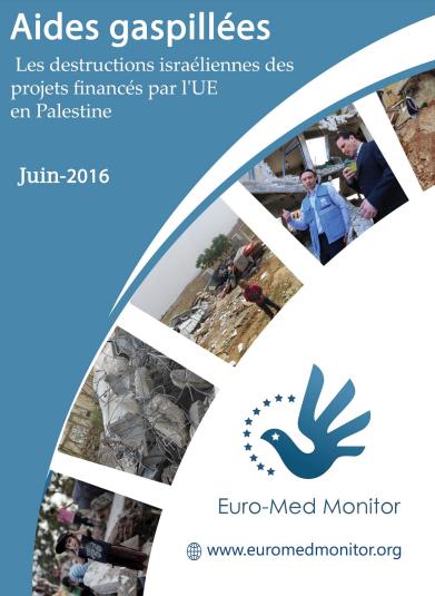 Aides gaspillées: Les destructions israéliennes des projets financés par l'UE en Palestine