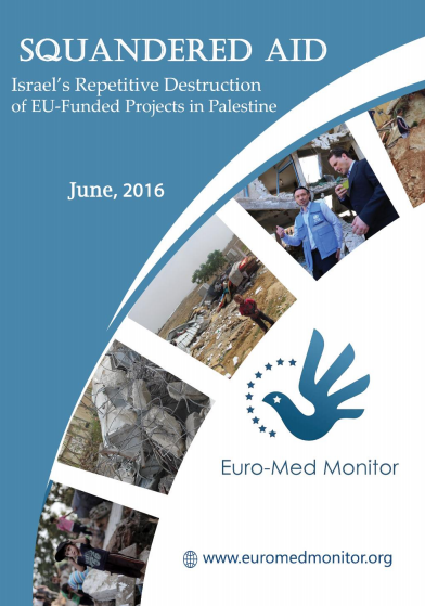 Squandered Aid: Israel's repetitive destruction of EU-funded projects in Palestine