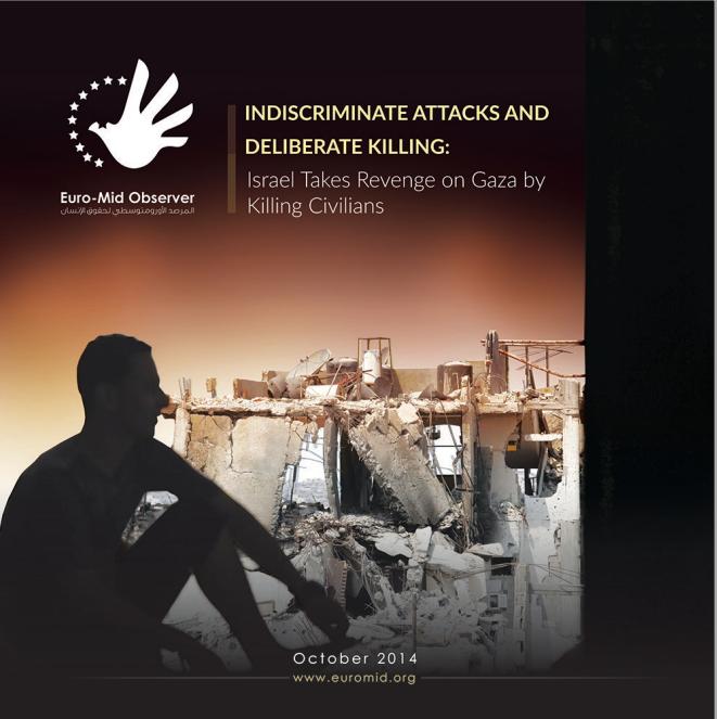 Indiscriminate Attacks and Deliberate Killing: Israel Takes Revenge on Gaza by Killing Civilians